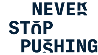 Never Stop Pushing